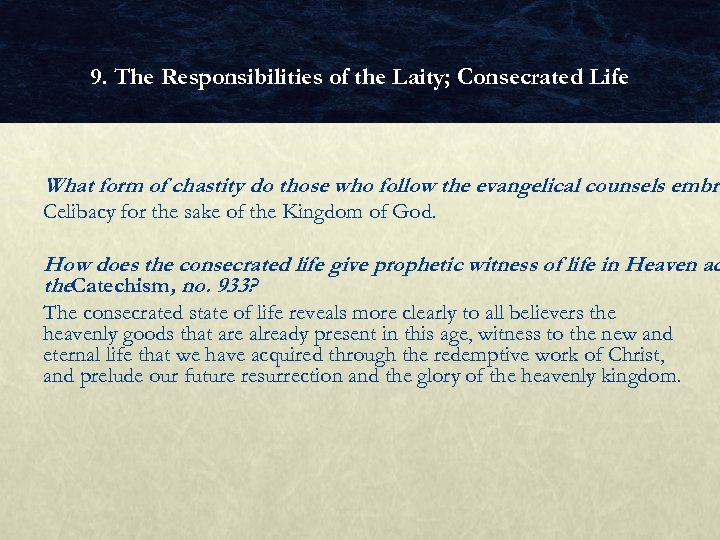 9. The Responsibilities of the Laity; Consecrated Life What form of chastity do those