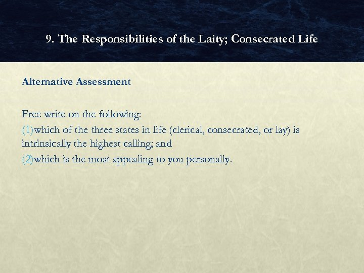 9. The Responsibilities of the Laity; Consecrated Life Alternative Assessment Free write on the