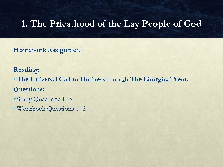 1. The Priesthood of the Lay People of God Homework Assignment Reading: The Universal