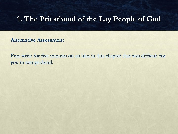 1. The Priesthood of the Lay People of God Alternative Assessment Free write for