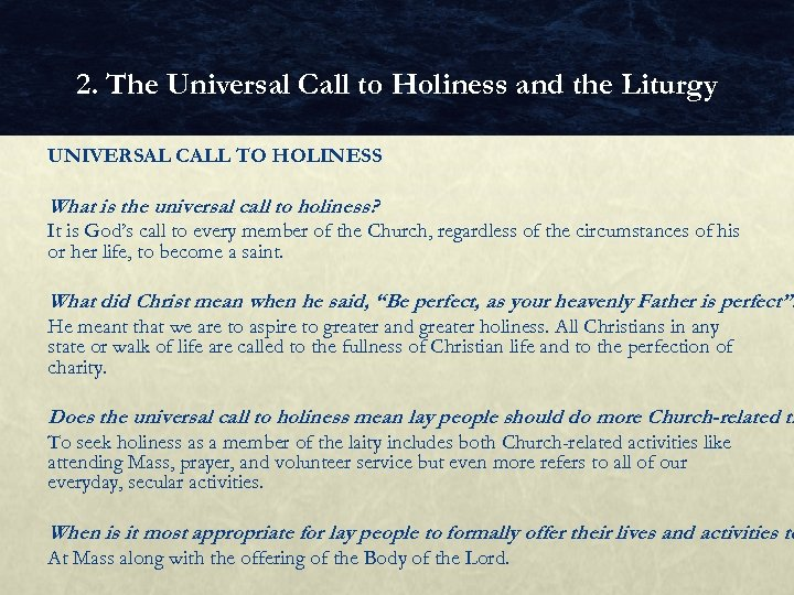 2. The Universal Call to Holiness and the Liturgy UNIVERSAL CALL TO HOLINESS What