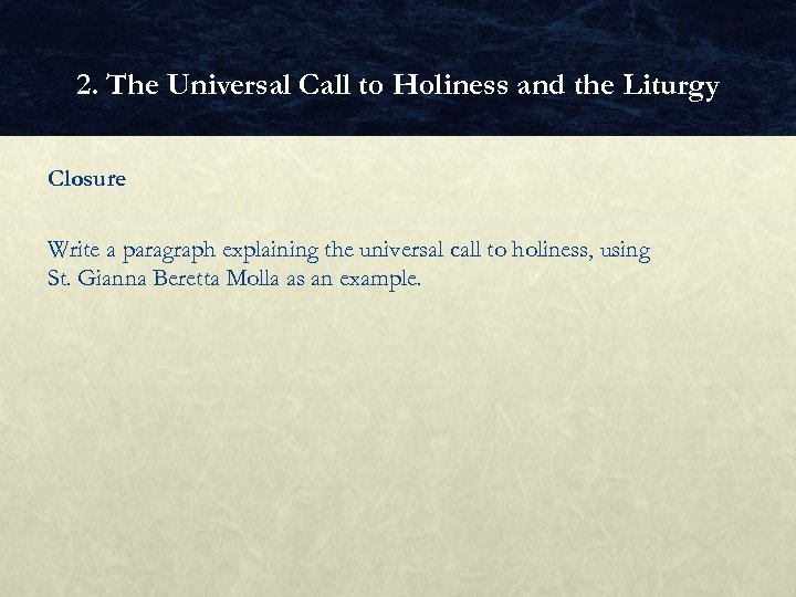 2. The Universal Call to Holiness and the Liturgy Closure Write a paragraph explaining