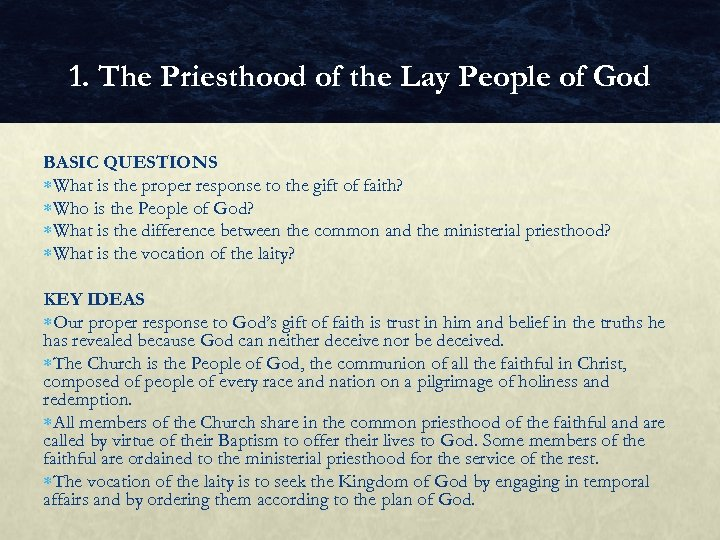 1. The Priesthood of the Lay People of God BASIC QUESTIONS What is the