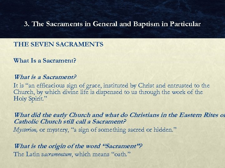3. The Sacraments in General and Baptism in Particular THE SEVEN SACRAMENTS What Is