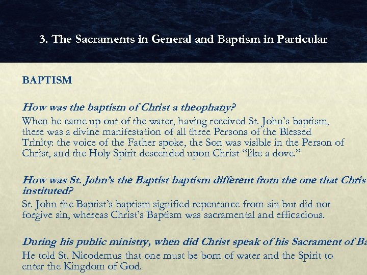 3. The Sacraments in General and Baptism in Particular BAPTISM How was the baptism