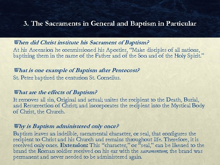 3. The Sacraments in General and Baptism in Particular When did Christ institute his