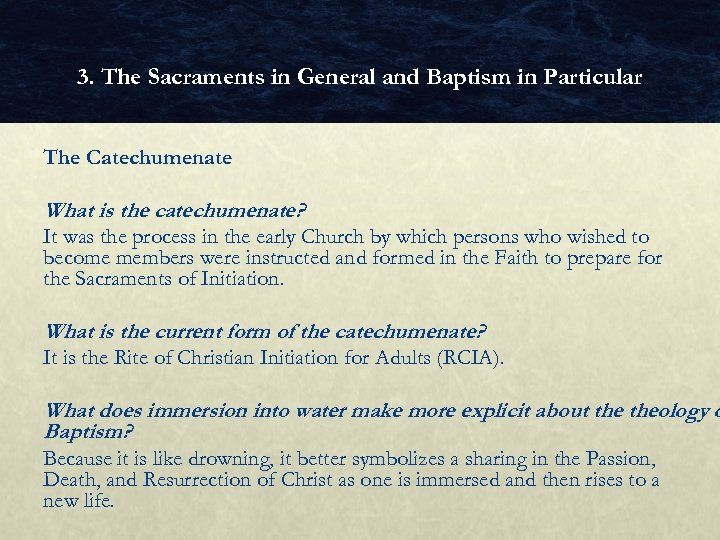 3. The Sacraments in General and Baptism in Particular The Catechumenate What is the