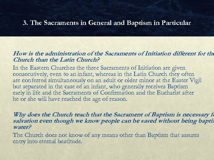 3. The Sacraments in General and Baptism in Particular How is the administration of