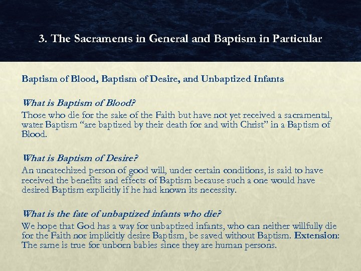 3. The Sacraments in General and Baptism in Particular Baptism of Blood, Baptism of