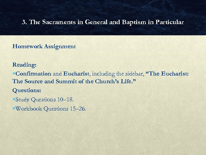 3. The Sacraments in General and Baptism in Particular Homework Assignment Reading: Confirmation and