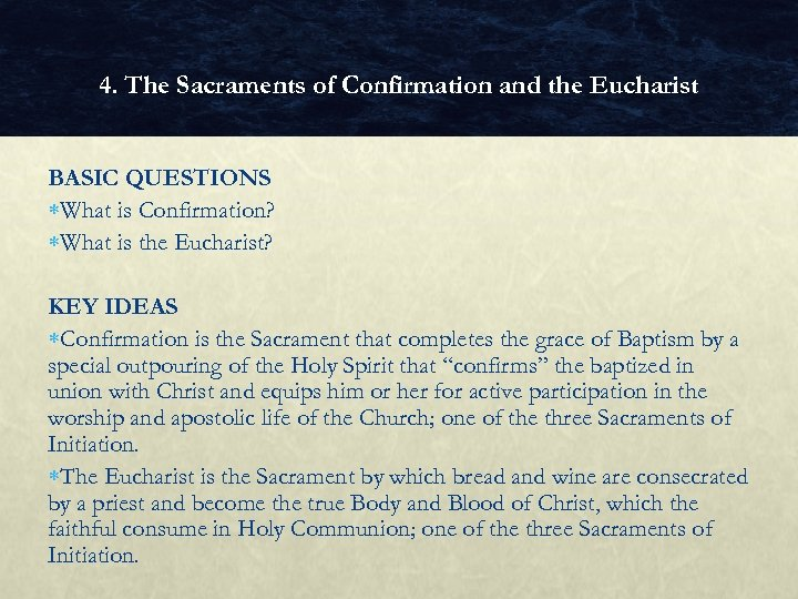 4. The Sacraments of Confirmation and the Eucharist BASIC QUESTIONS What is Confirmation? What