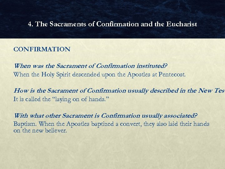4. The Sacraments of Confirmation and the Eucharist CONFIRMATION When was the Sacrament of