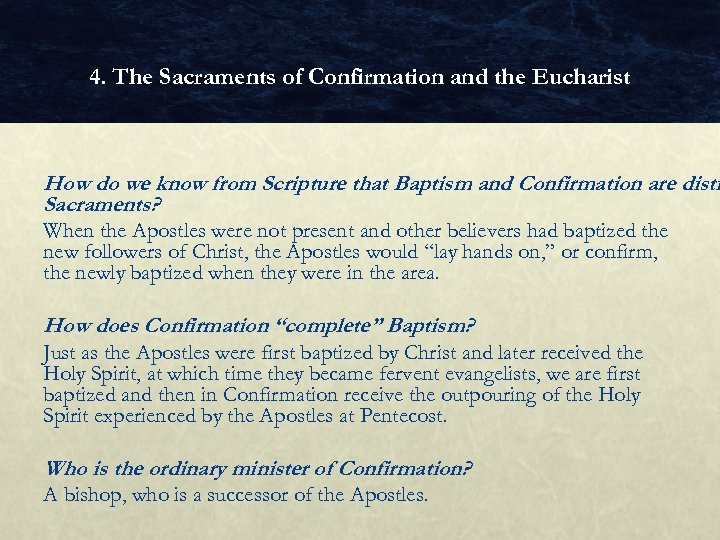 4. The Sacraments of Confirmation and the Eucharist How do we know from Scripture