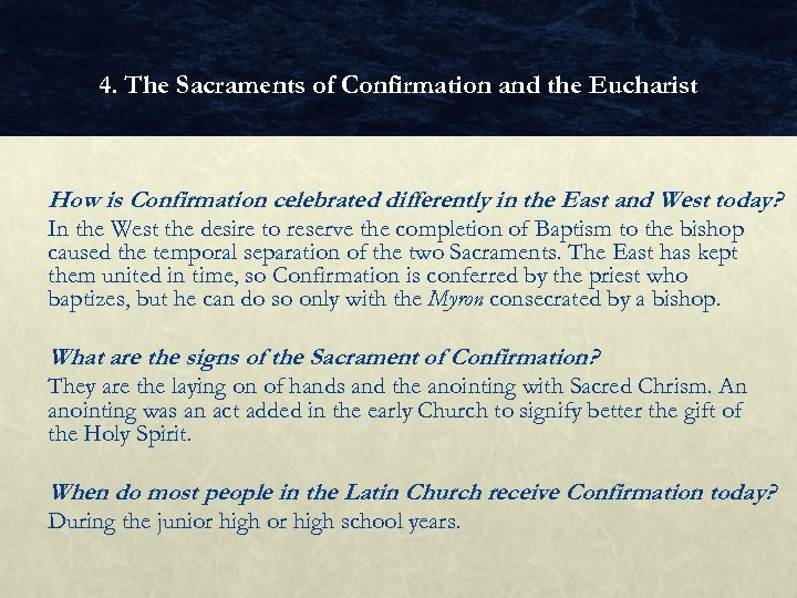 4. The Sacraments of Confirmation and the Eucharist How is Confirmation celebrated differently in