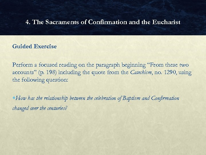 4. The Sacraments of Confirmation and the Eucharist Guided Exercise Perform a focused reading