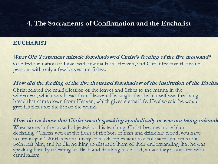 4. The Sacraments of Confirmation and the Eucharist EUCHARIST What Old Testament miracle foreshadowed