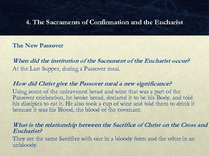 4. The Sacraments of Confirmation and the Eucharist The New Passover When did the