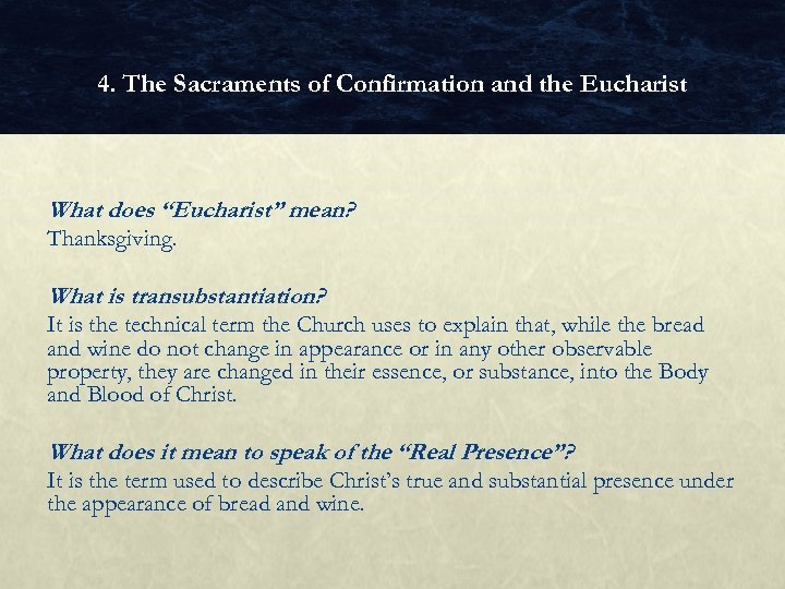 """4. The Sacraments of Confirmation and the Eucharist What does """"Eucharist"""" mean? Thanksgiving. What"""