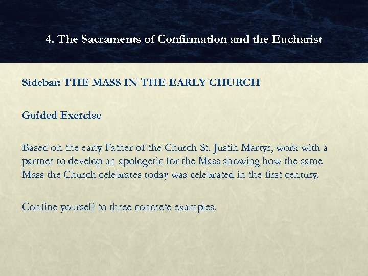 4. The Sacraments of Confirmation and the Eucharist Sidebar: THE MASS IN THE EARLY