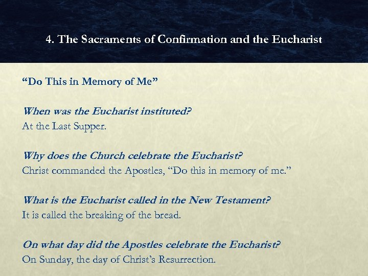 """4. The Sacraments of Confirmation and the Eucharist """"Do This in Memory of Me"""""""
