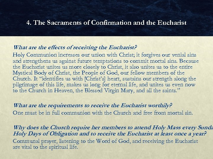 4. The Sacraments of Confirmation and the Eucharist What are the effects of receiving