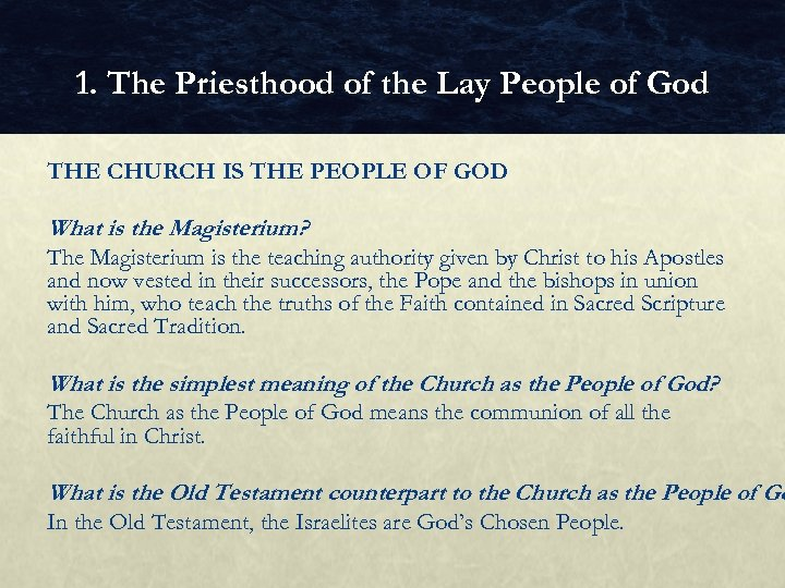 1. The Priesthood of the Lay People of God THE CHURCH IS THE PEOPLE