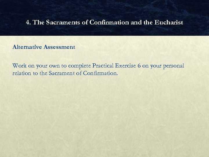 4. The Sacraments of Confirmation and the Eucharist Alternative Assessment Work on your own