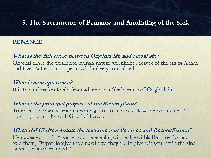 5. The Sacraments of Penance and Anointing of the Sick PENANCE What is the