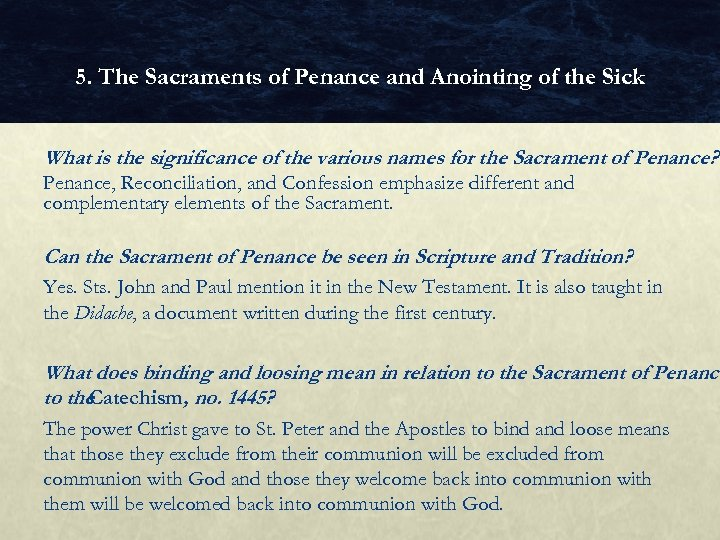 5. The Sacraments of Penance and Anointing of the Sick What is the significance