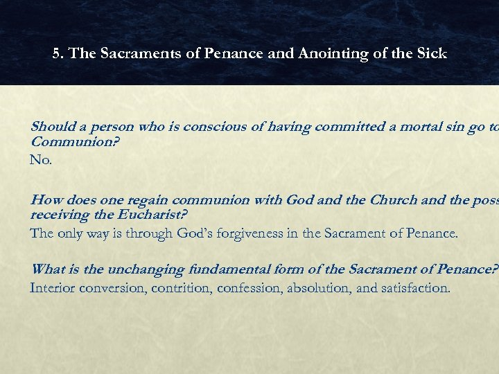 5. The Sacraments of Penance and Anointing of the Sick Should a person who