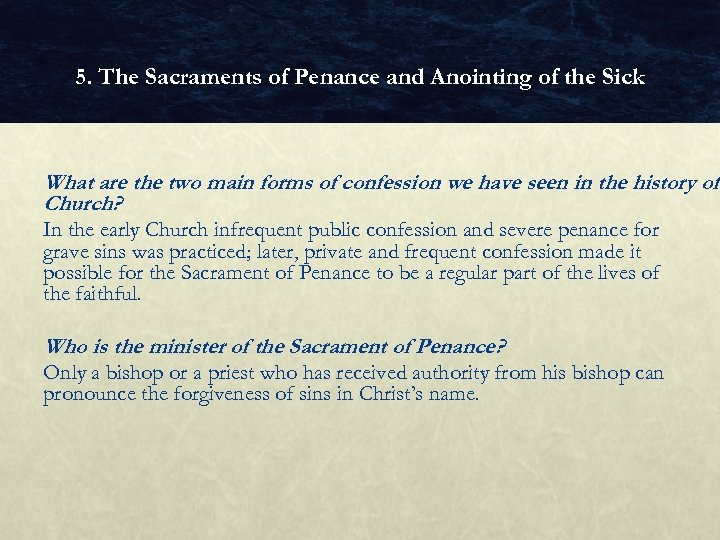 5. The Sacraments of Penance and Anointing of the Sick What are the two