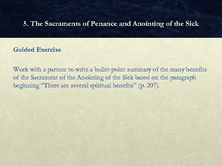 5. The Sacraments of Penance and Anointing of the Sick Guided Exercise Work with