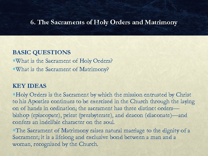 6. The Sacraments of Holy Orders and Matrimony BASIC QUESTIONS What is the Sacrament