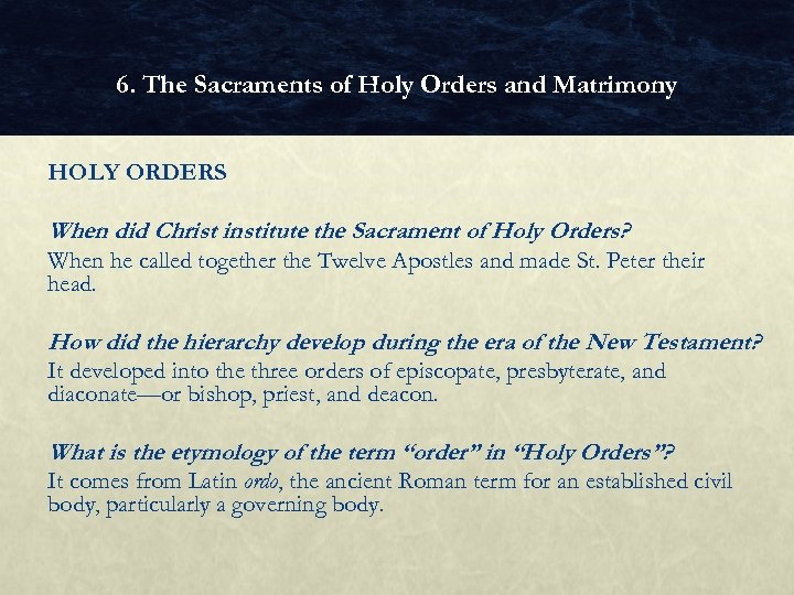 6. The Sacraments of Holy Orders and Matrimony HOLY ORDERS When did Christ institute