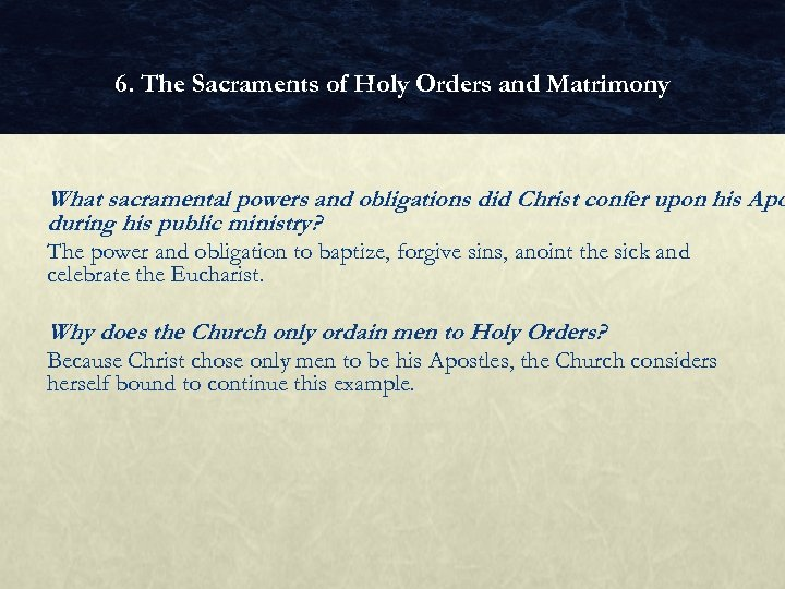 6. The Sacraments of Holy Orders and Matrimony What sacramental powers and obligations did