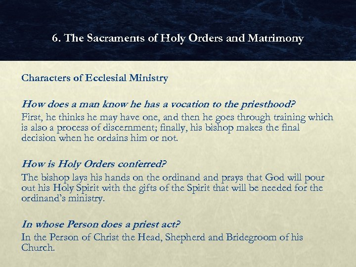 6. The Sacraments of Holy Orders and Matrimony Characters of Ecclesial Ministry How does