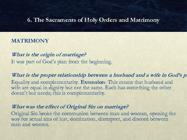 6. The Sacraments of Holy Orders and Matrimony MATRIMONY What is the origin of