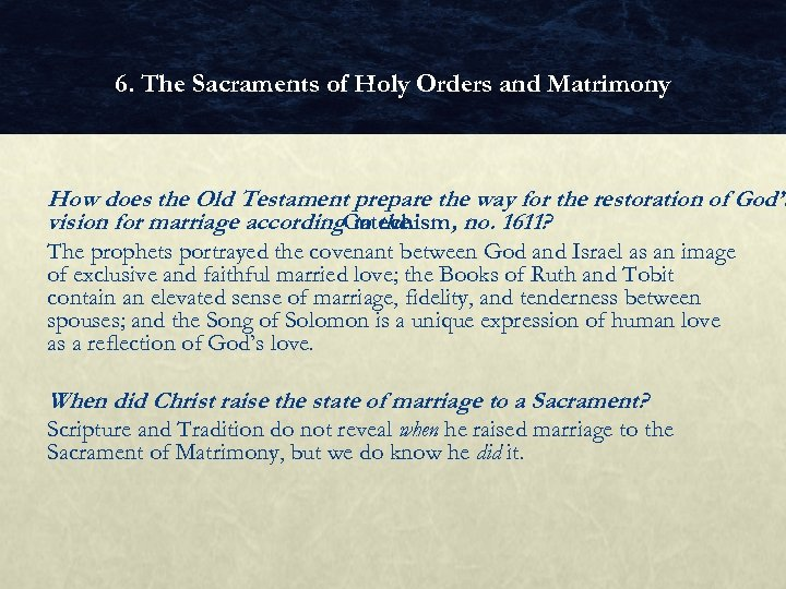 6. The Sacraments of Holy Orders and Matrimony How does the Old Testament prepare