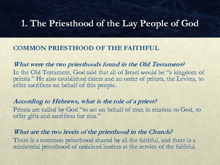 1. The Priesthood of the Lay People of God COMMON PRIESTHOOD OF THE FAITHFUL