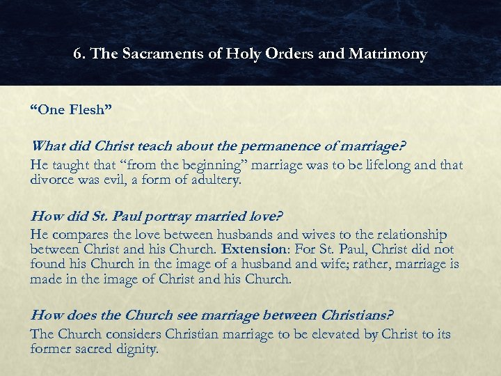 """6. The Sacraments of Holy Orders and Matrimony """"One Flesh"""" What did Christ teach"""