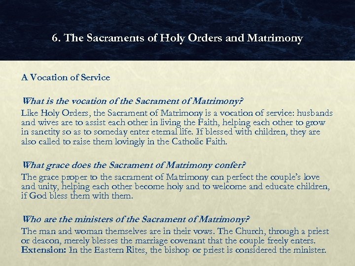 6. The Sacraments of Holy Orders and Matrimony A Vocation of Service What is