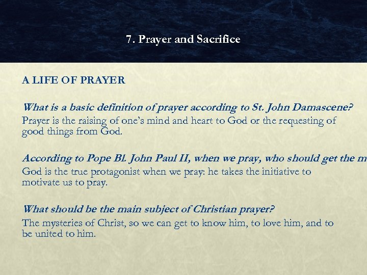 7. Prayer and Sacrifice A LIFE OF PRAYER What is a basic definition of