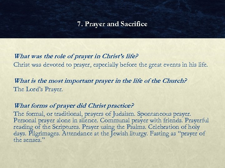 7. Prayer and Sacrifice What was the role of prayer in Christ's life? Christ