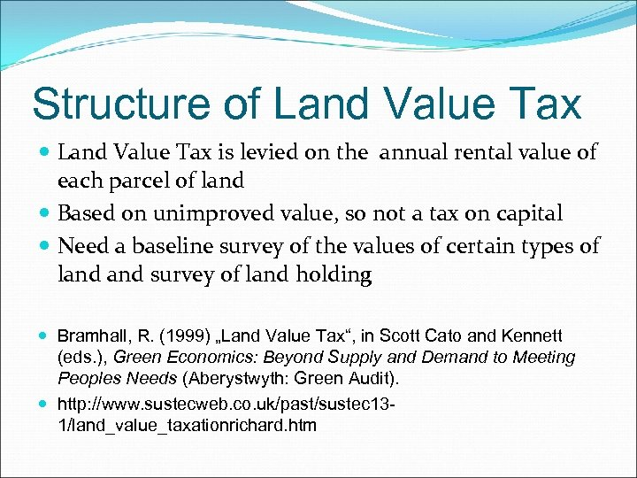 Structure of Land Value Tax is levied on the annual rental value of each