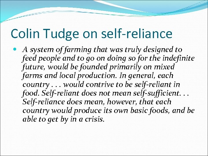 Colin Tudge on self-reliance A system of farming that was truly designed to feed