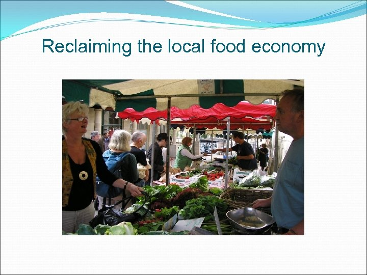 Reclaiming the local food economy