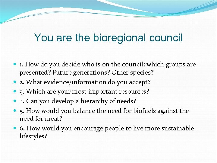 You are the bioregional council 1. How do you decide who is on the