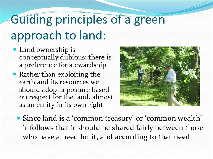 Guiding principles of a green approach to land: Land ownership is conceptually dubious: there