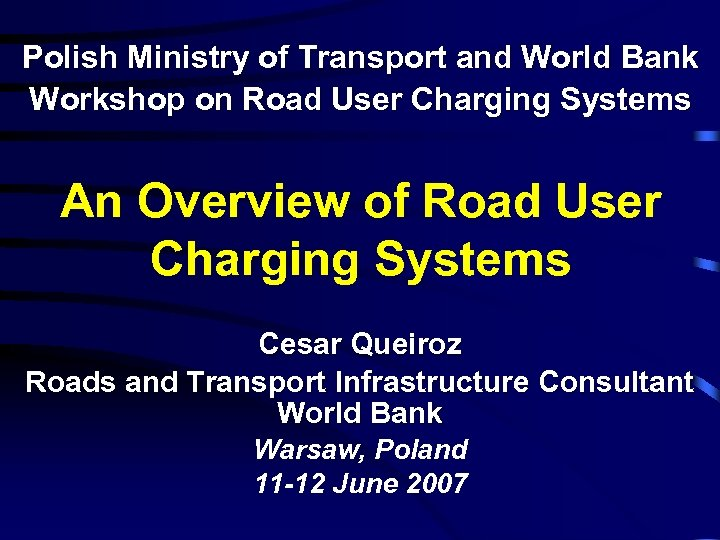 Polish Ministry of Transport and World Bank Workshop on Road User Charging Systems An