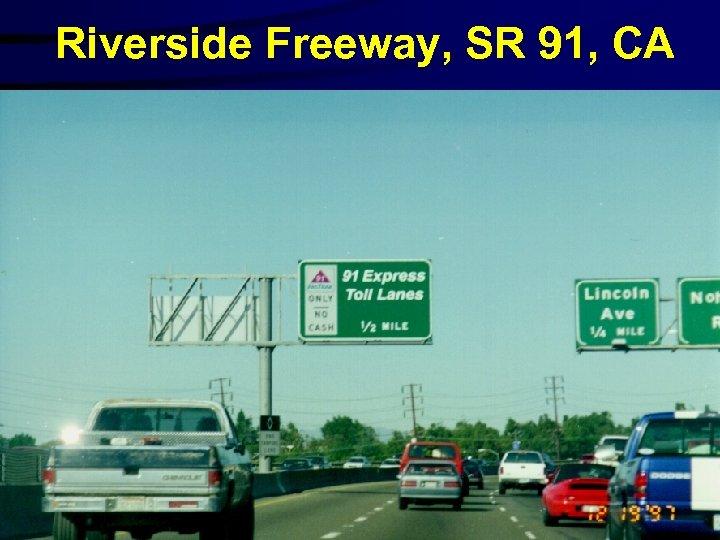 Riverside Freeway, SR 91, CA